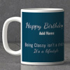 Being Classy Is A Lifestyle Personalized Birthday Mug