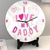 I Love My Daddy Round Shaped Clock